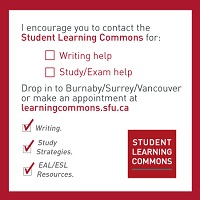 I encourage you to contact the Student Learning Commons  for: writing help; study/exam help