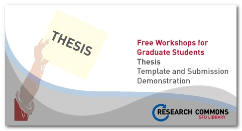 sfu library thesis submission deadline Submitting your thesis: deadline dates and times your thesis, supporting materials, and documentation must be submitted to the library's thesis registration system library's thesis registration system by the following deadlines dates and times—or within 3 weeks of your senior supervisor signing a supervisor revision memo —whichever happens.