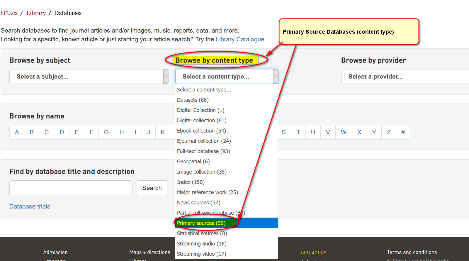 "When searching SFU Library databases, select ""Primary sources"" under ""Browse by Content type."""