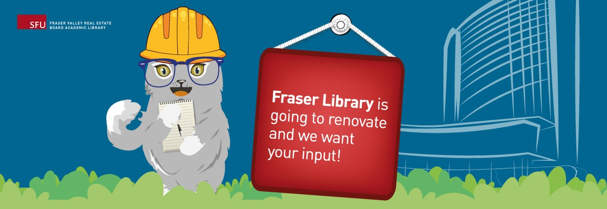 Fraser Library is going to renovate and we want your input!