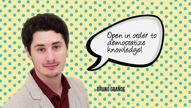 Bruno Grande: Open in order to democratize knowledge!