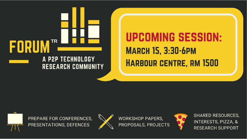 Next Tech Forum session will be held March 15th, 3:30-6PM, Room 1500, Harbour Centre