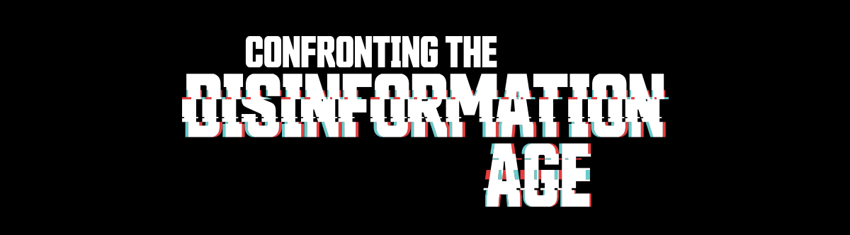 Confronting the disinformation age