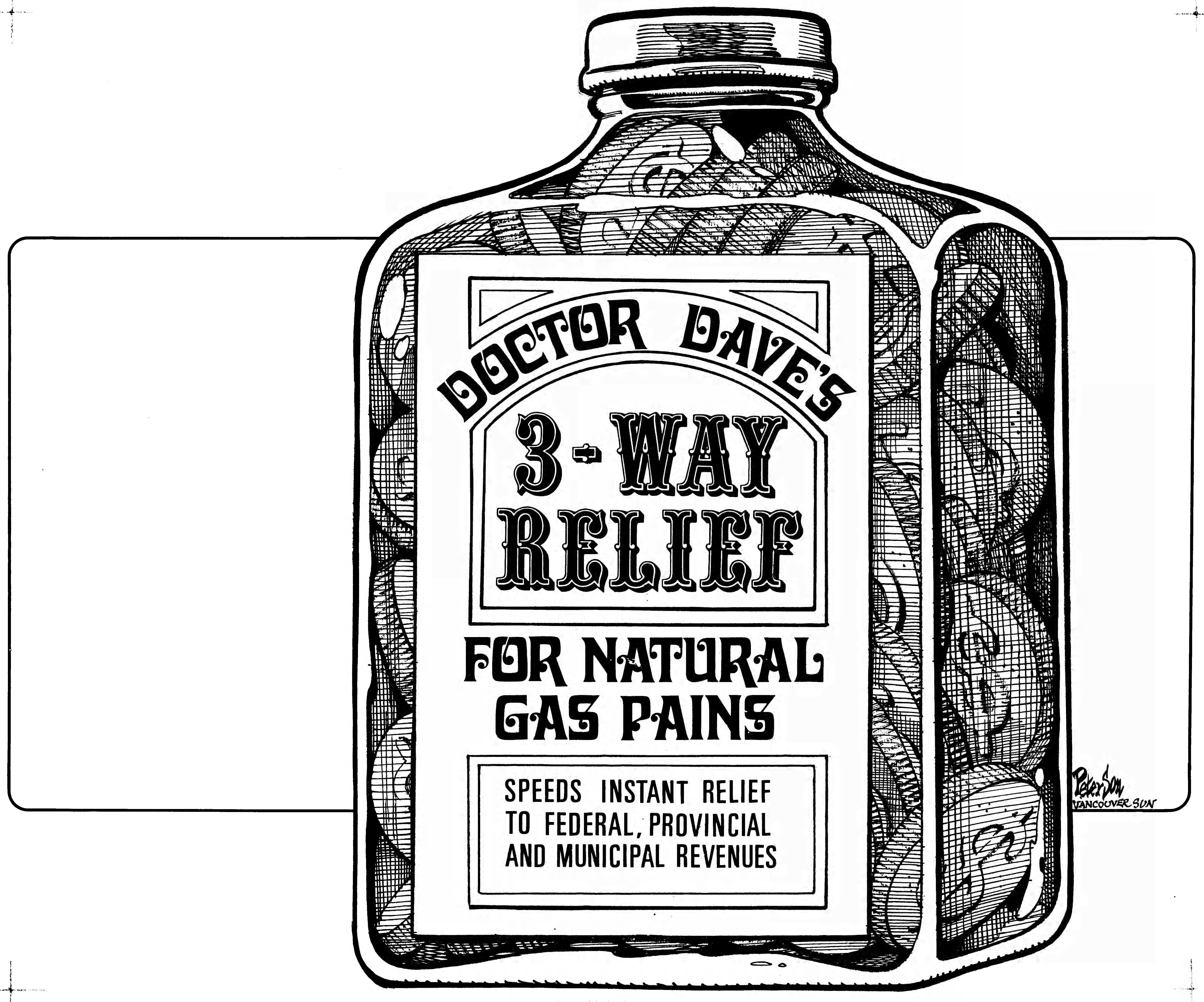 Editorial cartoon from January, 1975 featuring a bottle of coins with the label: Doctor Dave's 3-Way Relief For Natural Gas Pains: Speeds Instant Relief To Federal, Provincial, and Municipal Revenues.