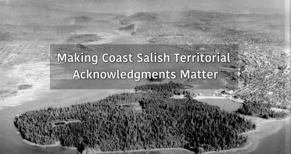 Making Coast Salish Territorial Acknowledgements Matter