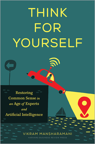"""Cover of ebook: """"Think for Yourself: Restoring Common Sense in an Age of Experts and Artificial Intelligence"""""""