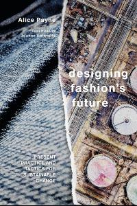 "Cover of ebook: ""Designing Fashion's Future: present practice and tactics for sustainable change"""