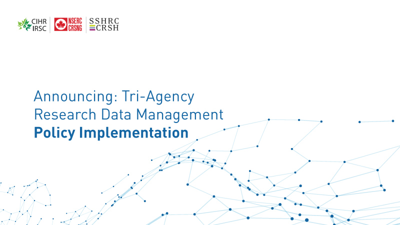 Announcing: Tri-Agency Research Data Management Policy Implementation